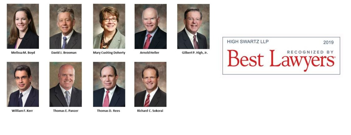 High Swartz attorneys voted Best Lawyers of 2019 include Melissa Boyd, David Brooman, Mary Cushing Doherty, Arnold Heller, Gil High, Bill Kerr, Tom Panzer, Thomas Rees and Rich Sokorai